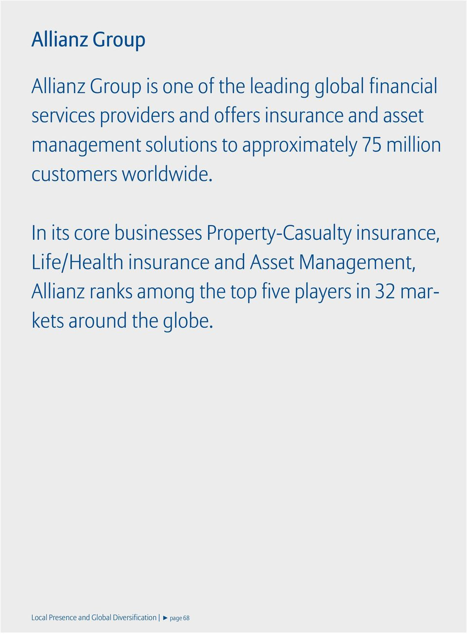 In its core businesses Property-Casualty insurance, Life/Health insurance and Asset Management,