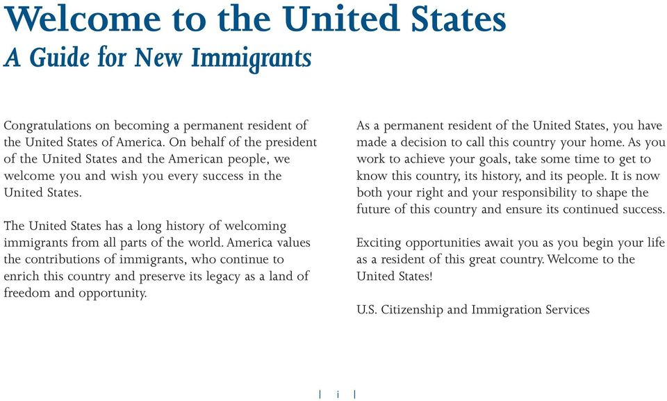 The United States has a long history of welcoming immigrants from all parts of the world.