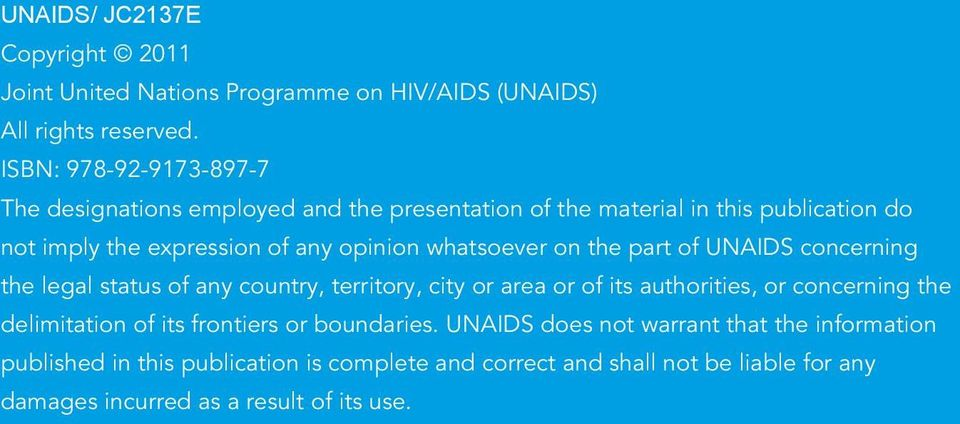 whatsoever on the part of UNAIDS concerning the legal status of any country, territory, city or area or of its authorities, or concerning the