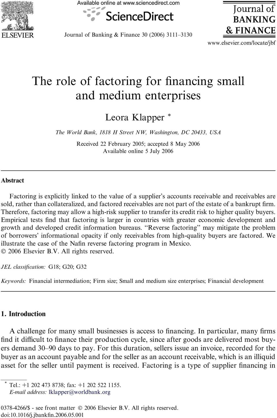 2006 Available online 5 July 2006 Abstract Factoring is explicitly linked to the value of a supplier s accounts receivable and receivables are sold, rather than collateralized, and factored