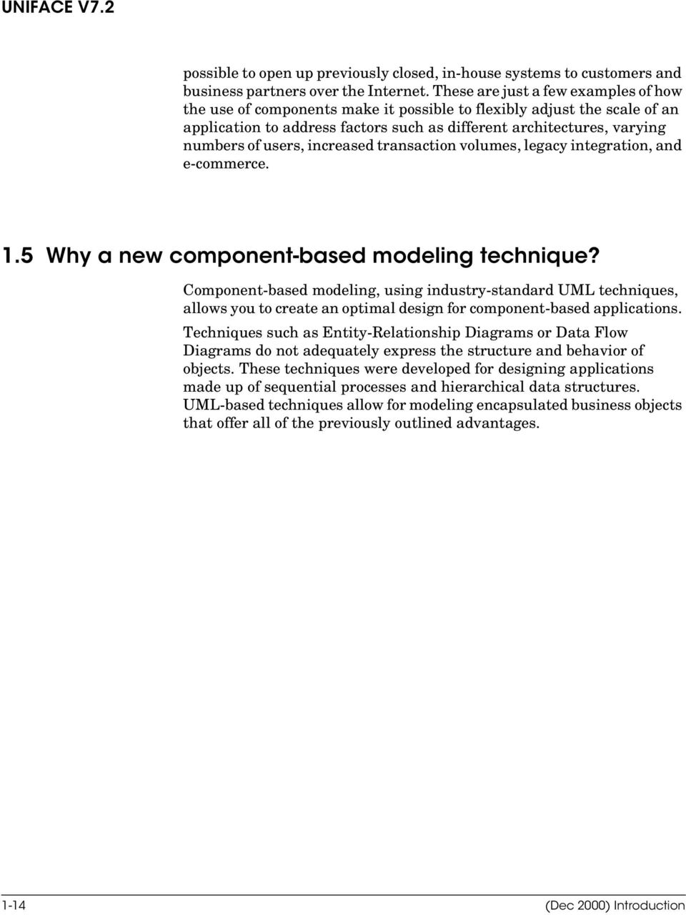 users, increased transaction volumes, legacy integration, and e-commerce. 1.5 Why a new component-based modeling technique?
