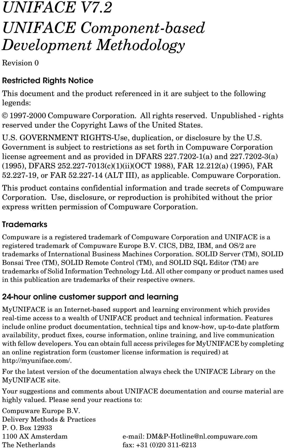 ates. U.S. GOVERNMENT RIGHTS-Use, duplication, or disclosure by the U.S. Government is subject to restrictions as set forth in Compuware Corporation license agreement and as provided in DFARS 227.
