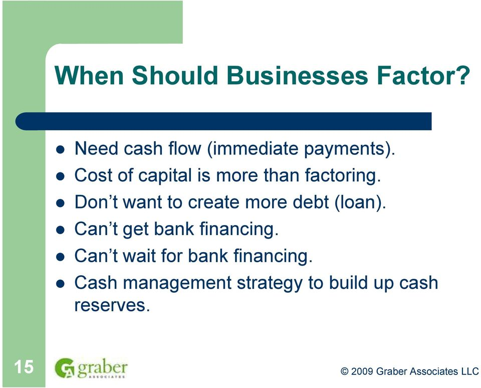 Cost of capital is more than factoring.