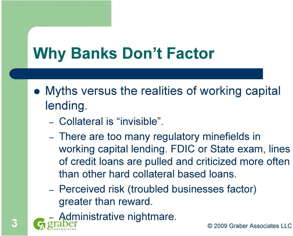 FDIC or State exam, lines of credit loans are pulled and criticized more often than other hard