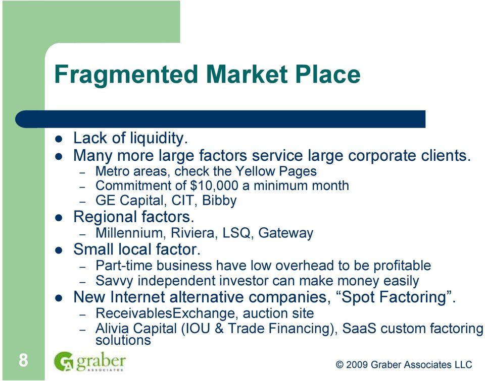 Millennium, Riviera, LSQ, Gateway Small local factor.