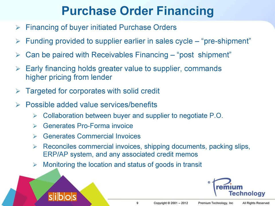 services/benefits Collaboration between buyer and supplier to negotiate P.O.