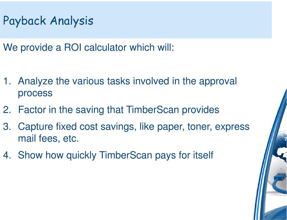 Analyze the various tasks involved in the approval process 2.