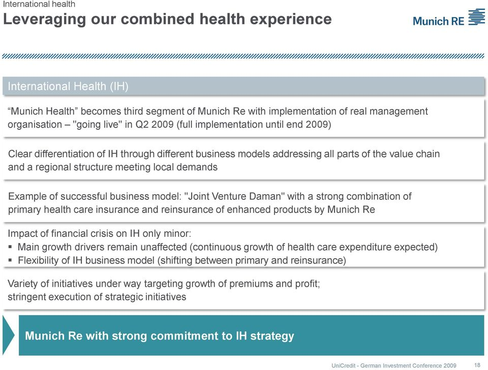 "demands Example of successful business model: ""Joint Venture Daman"" with a strong combination of primary health care insurance and reinsurance of enhanced products by Munich Re Impact of financial"