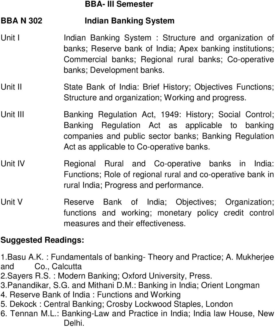 Banking Regulation Act, 1949: History; Social Control; Banking Regulation Act as applicable to banking companies and public sector banks; Banking Regulation Act as applicable to Co-operative banks.