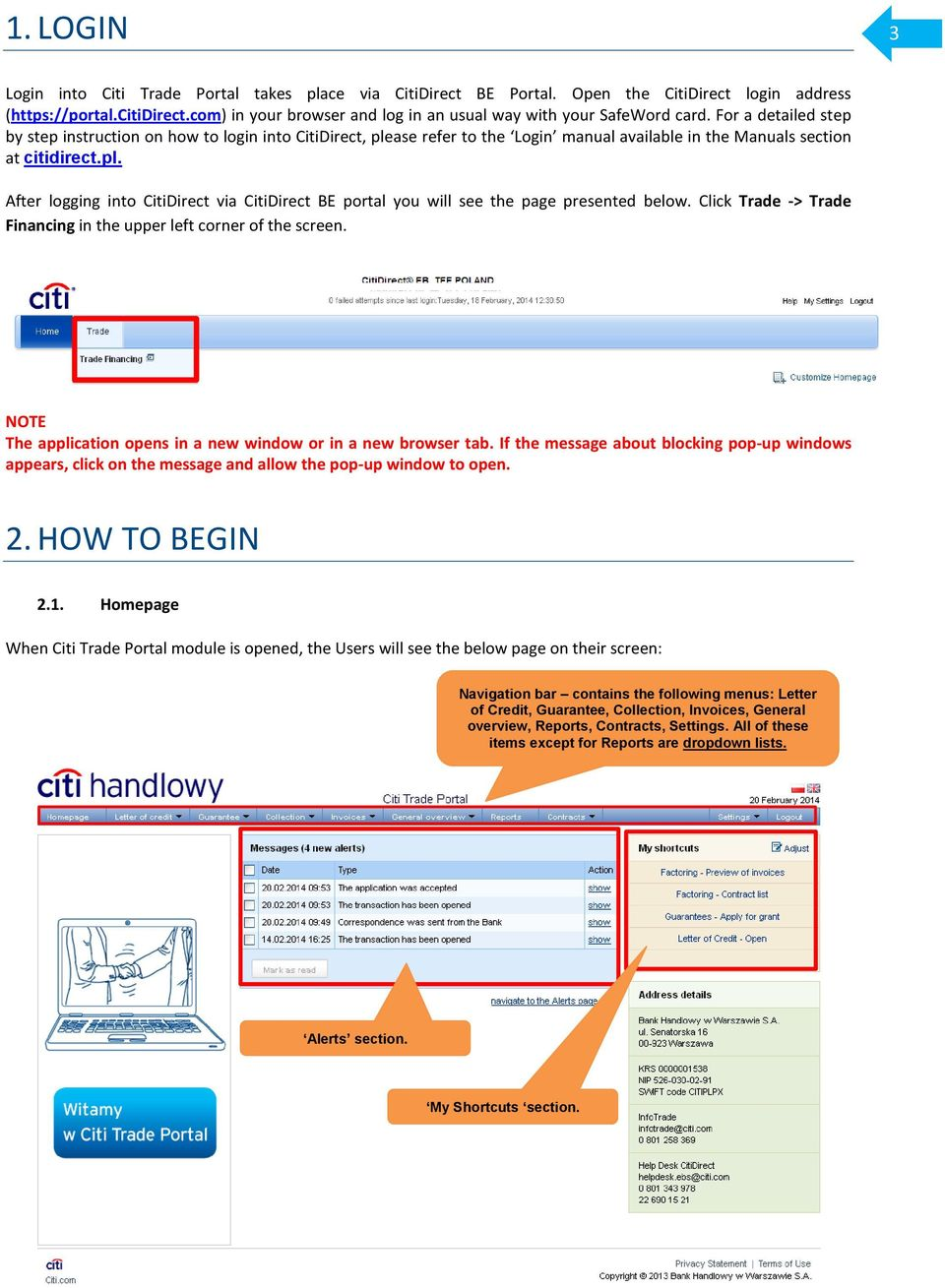 For a detailed step by step instruction on how to login into CitiDirect, please refer to the Login manual available in the Manuals section at citidirect.pl. After logging into CitiDirect via CitiDirect BE portal you will see the page presented below.
