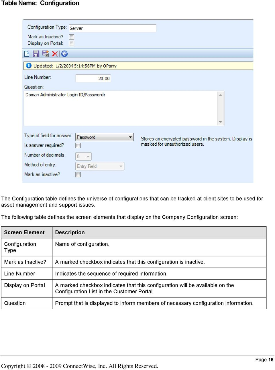 Line Number Display on Portal Question Name of configuration. A marked checkbox indicates that this configuration is inactive. Indicates the sequence of required information.