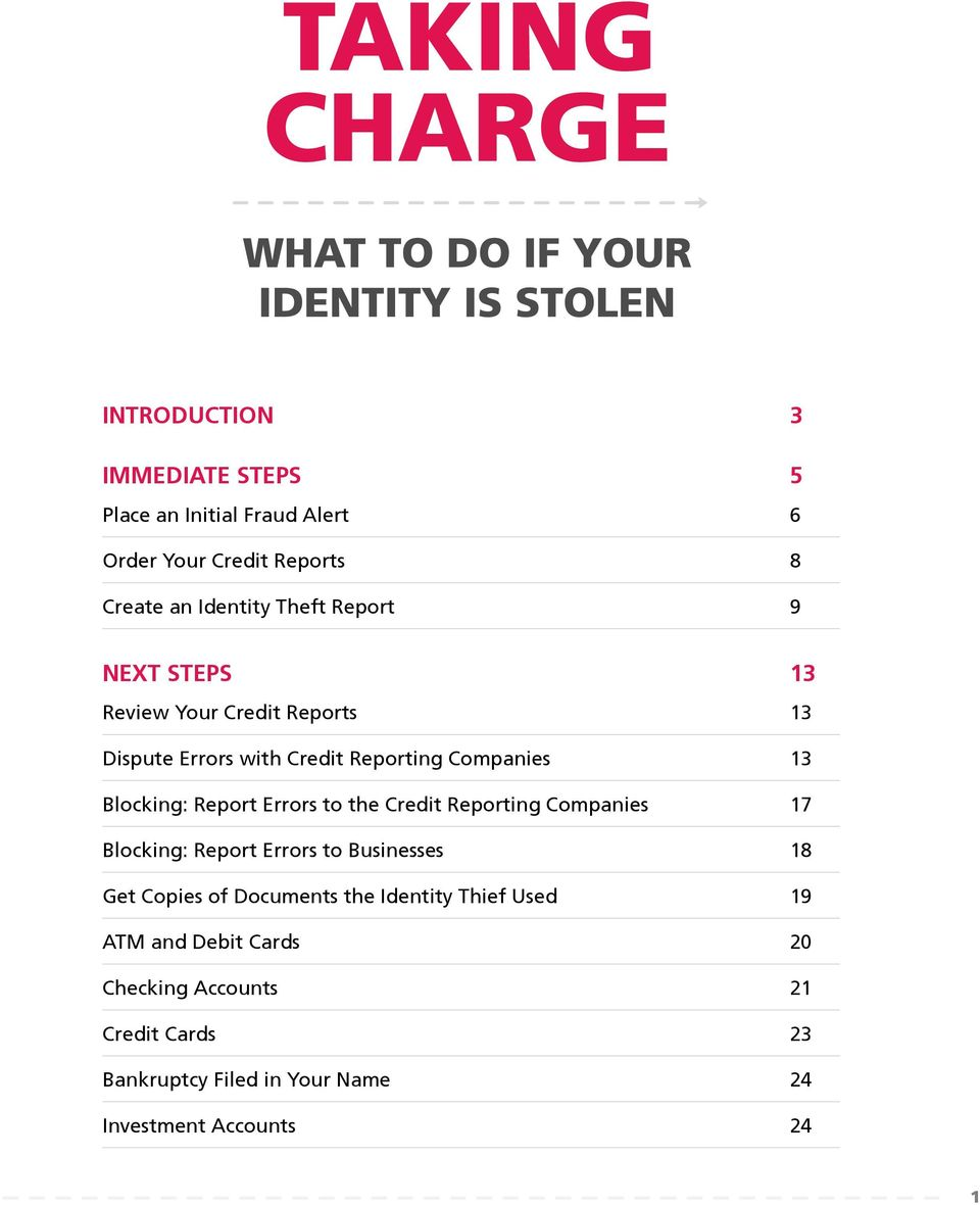 Errors to the Credit Reporting Companies 17 Blocking: Report Errors to Businesses 18 Get Copies of Documents the Identity