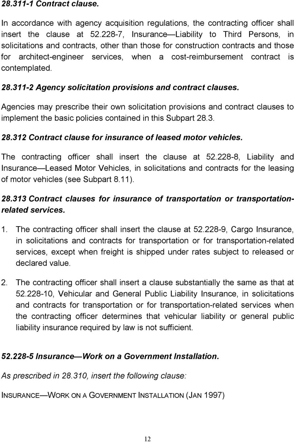 is contemplated. 28.311 2 Agency solicitation provisions and contract clauses.