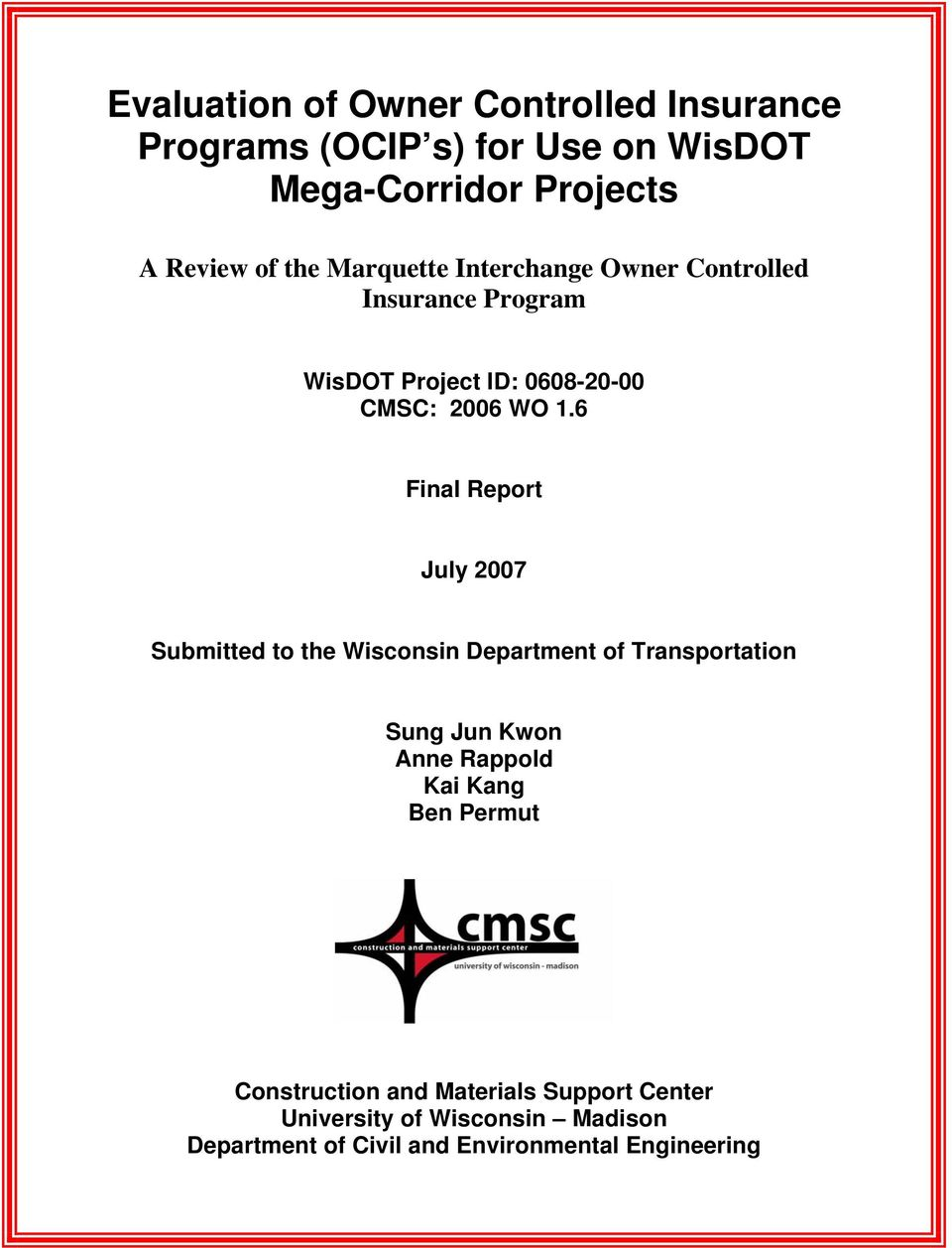 6 Final Report July 2007 Submitted to the Wisconsin Department of Transportation Sung Jun Kwon Anne Rappold Kai Kang