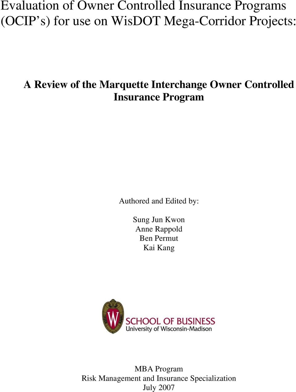 Controlled Insurance Program Authored and Edited by: Sung Jun Kwon Anne