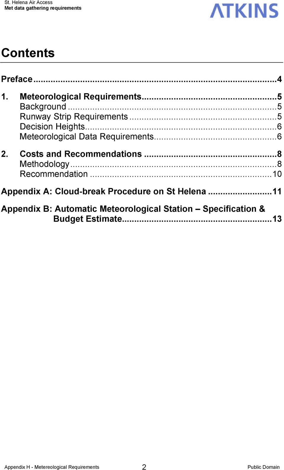 Costs and Recommendations...8 Methodology...8 Recommendation...10 Appendix A: Cloud-break Procedure on St Helena.