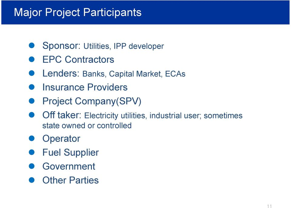 Project Company(SPV) Off taker: Eectricity utiities, industria user;