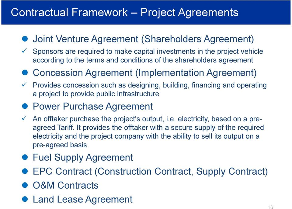 infrastructure Power Purchase Agreement ü An offtaker purchase the project s output, i.e. eectricity, based on a preagreed Tariff.