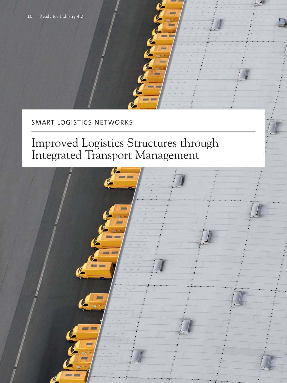Improved Logistics Structures
