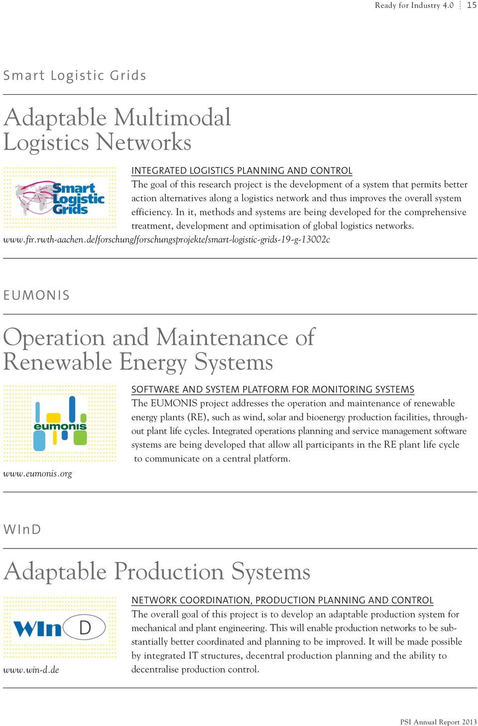alternatives along a logistics network and thus improves the overall system efficiency.