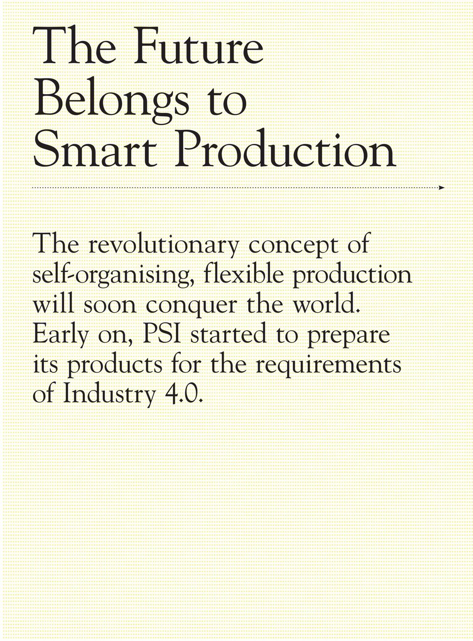 production will soon conquer the world.