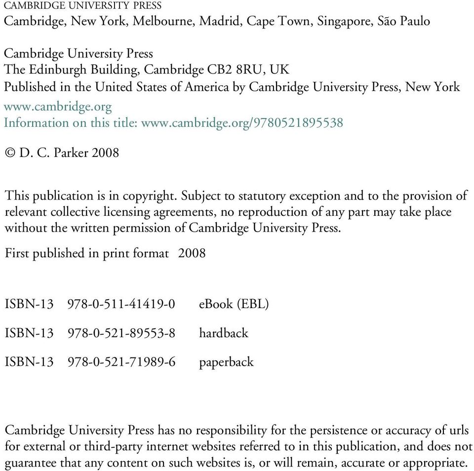 Subject to statutory exception and to the provision of relevant collective licensing agreements, no reproduction of any part may take place without the written permission of Cambridge University