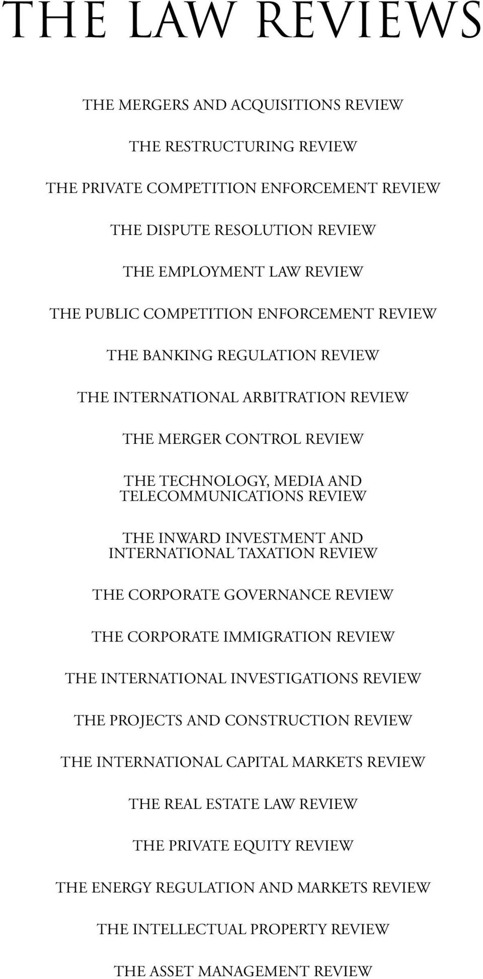 INVESTMENT AND INTERNATIONAL TAXATION REVIEW THE CORPORATE GOVERNANCE REVIEW THE CORPORATE IMMIGRATION REVIEW THE INTERNATIONAL INVESTIGATIONS REVIEW THE PROJECTS AND CONSTRUCTION REVIEW