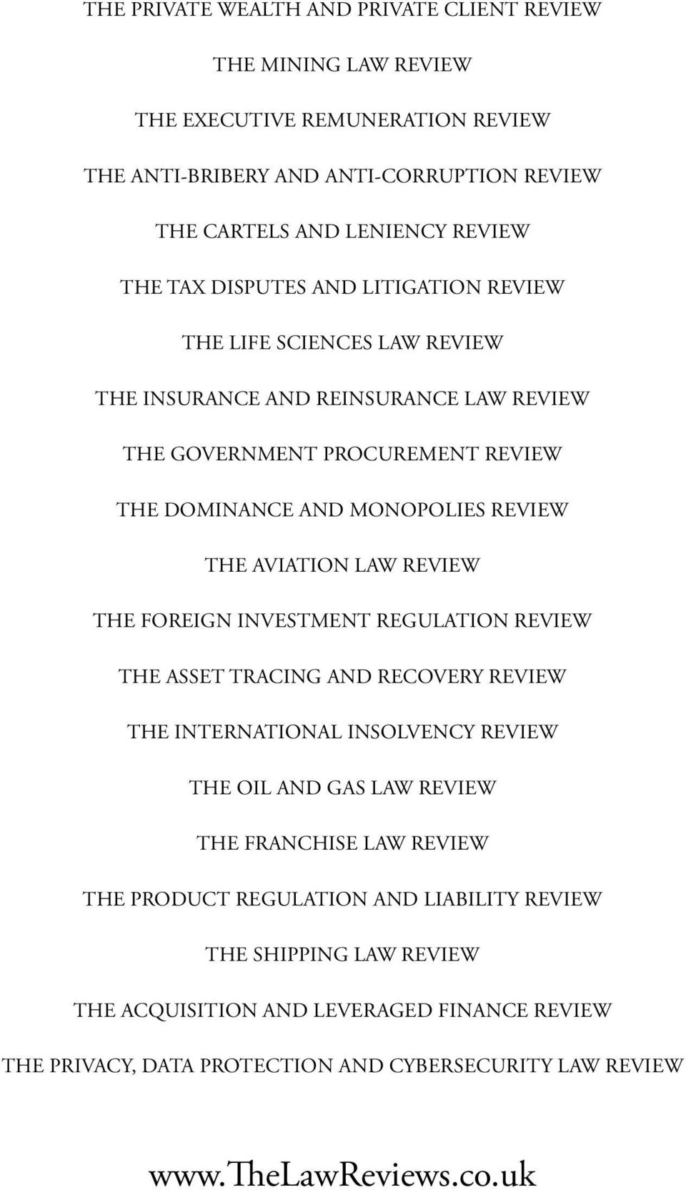 LAW REVIEW THE FOREIGN INVESTMENT REGULATION REVIEW THE ASSET TRACING AND RECOVERY REVIEW THE INTERNATIONAL INSOLVENCY REVIEW THE OIL AND GAS LAW REVIEW THE FRANCHISE LAW REVIEW THE