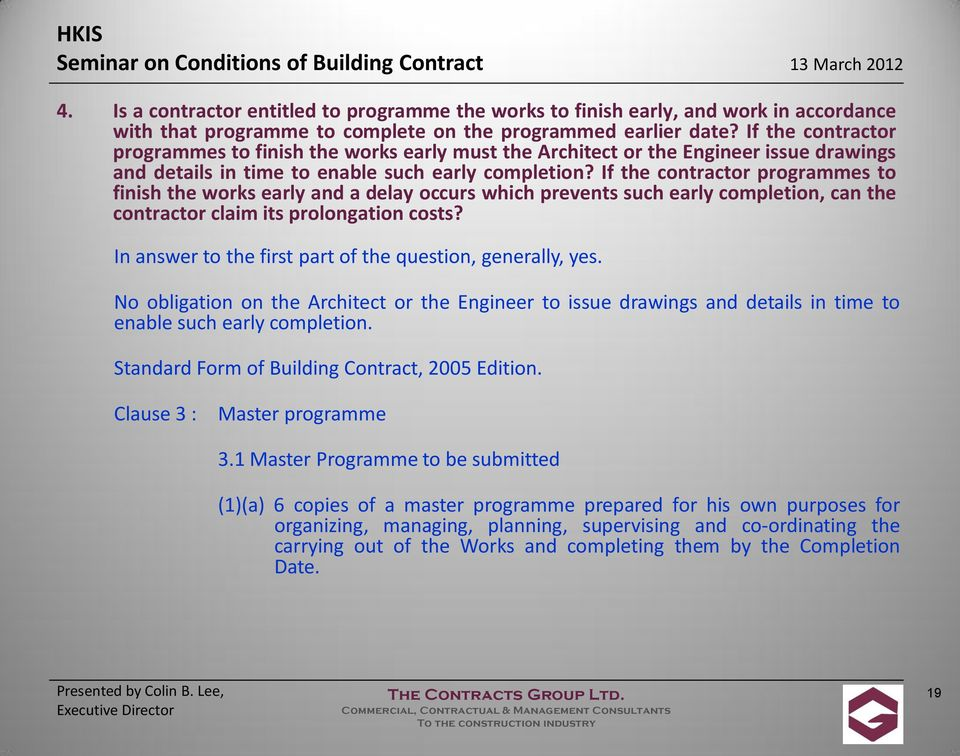 If the contractor programmes to finish the works early and a delay occurs which prevents such early completion, can the contractor claim its prolongation costs?