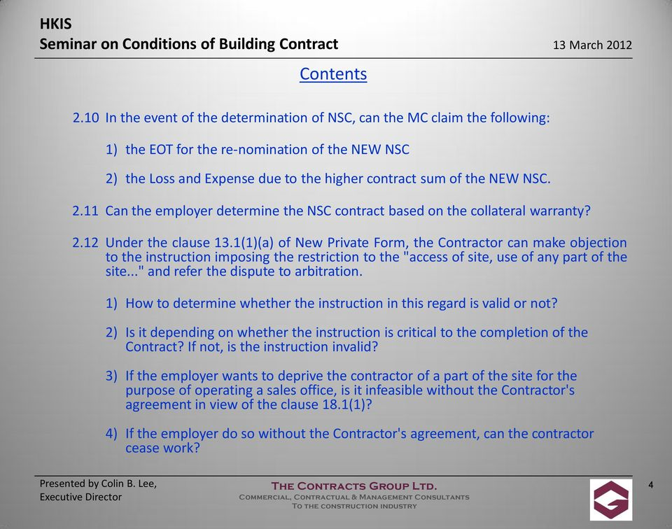 the Loss and Expense due to the higher contract sum of the NEW NSC. 2.11 Can the employer determine the NSC contract based on the collateral warranty? 2.12 Under the clause 13.