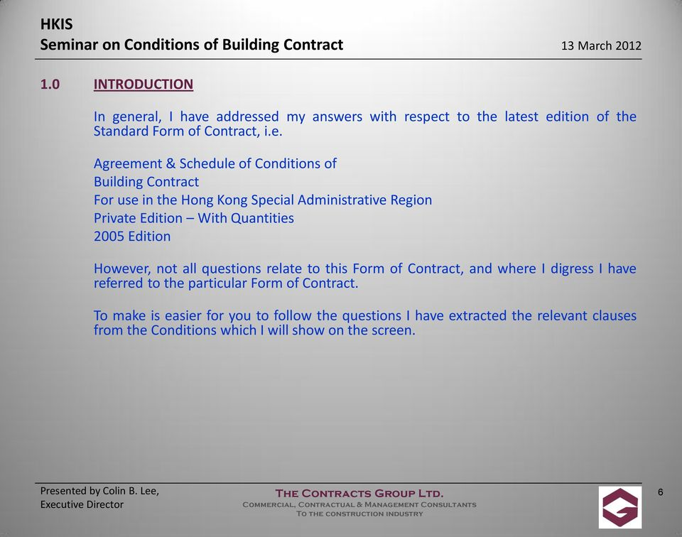 Conditions of Building Contract For use in the Hong Kong Special Administrative Region Private Edition With Quantities 2005 Edition However,