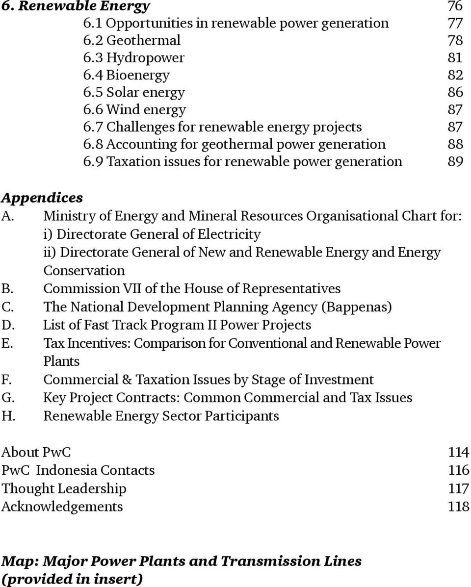 Ministry of Energy and Mineral Resources Organisational Chart for: i) Directorate General of Electricity ii) Directorate General of New and Renewable Energy and Energy Conservation B.