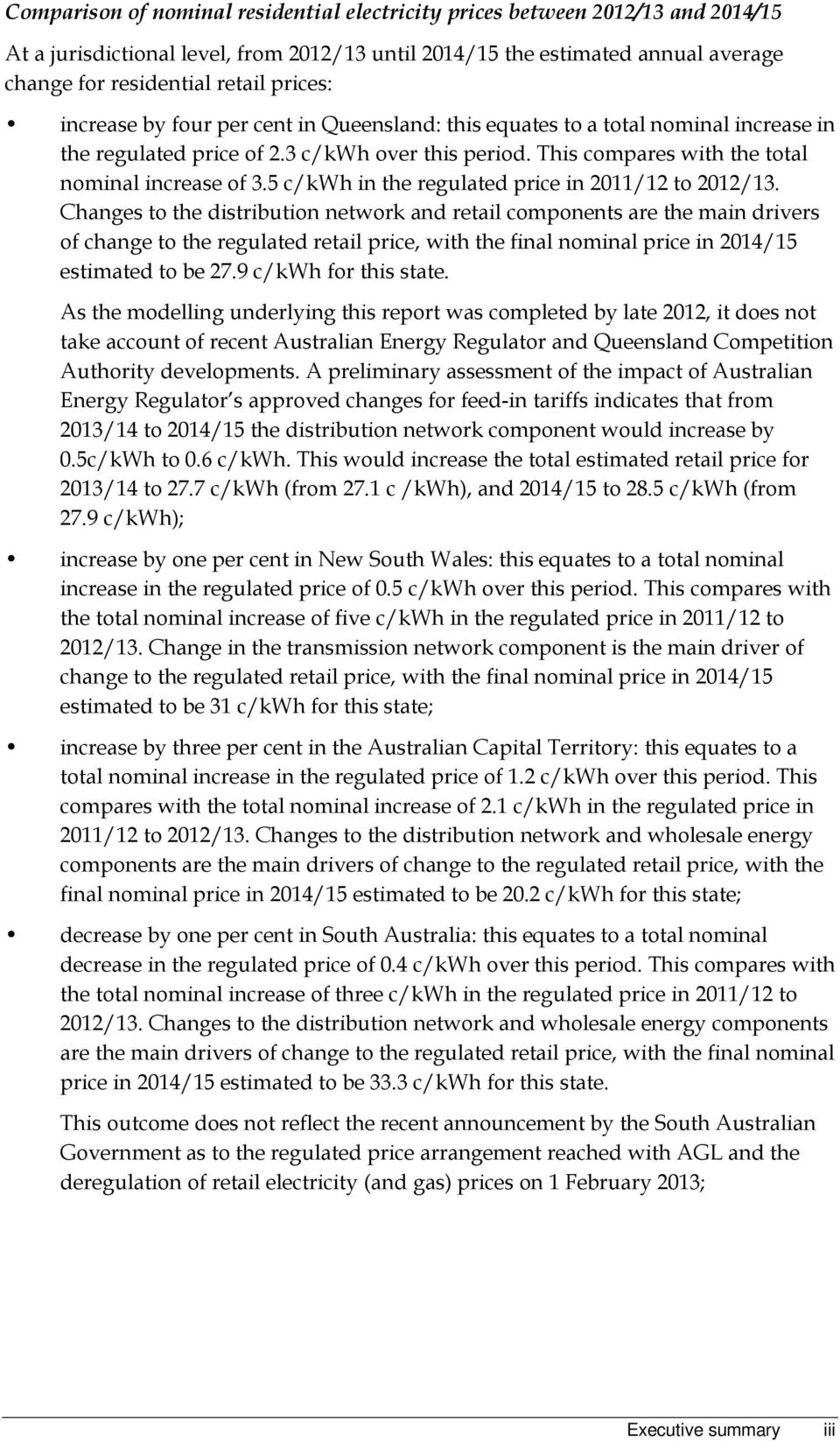 5 c/kwh in the regulated price in 2011/12 to 2012/13.