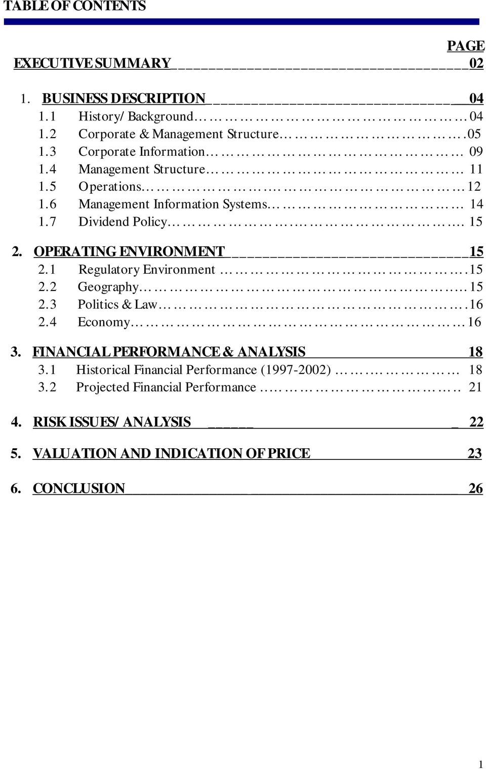 OPERATING ENVIRONMENT 15 2.1 Regulatory Environment.15 2.2 Geography.. 15 2.3 Politics & Law.16 2.4 Economy 16 3. FINANCIAL PERFORMANCE & ANALYSIS 18 3.