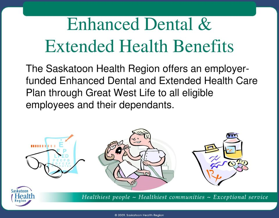 Enhanced Dental and Extended Health Care Plan through