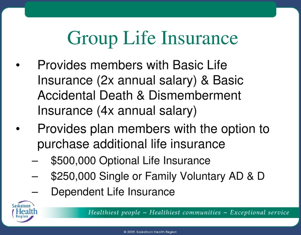 plan members with the option to purchase additional life insurance $500,000