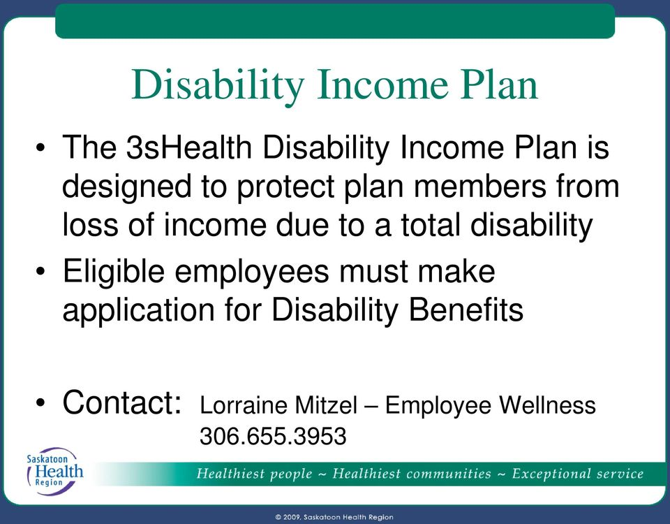 total disability Eligible employees must make application for