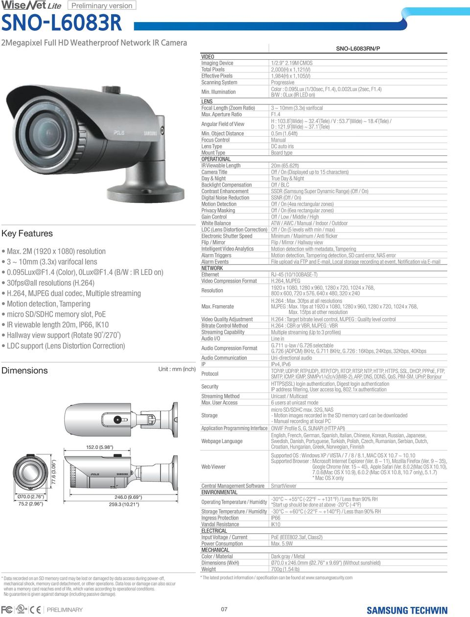 "21"") SNO-L6083RN/P 1/2.9"" 2.19M CMOS 2,000(H) x 1,121(V) 1,984(H) x 1,105(V) Color : 0.095Lux (1/30sec, F1.4), 0.002Lux (2sec, F1.4) Focal Length (Zoom Ratio) 3 ~ 10mm (3.3x) varifocal Max."
