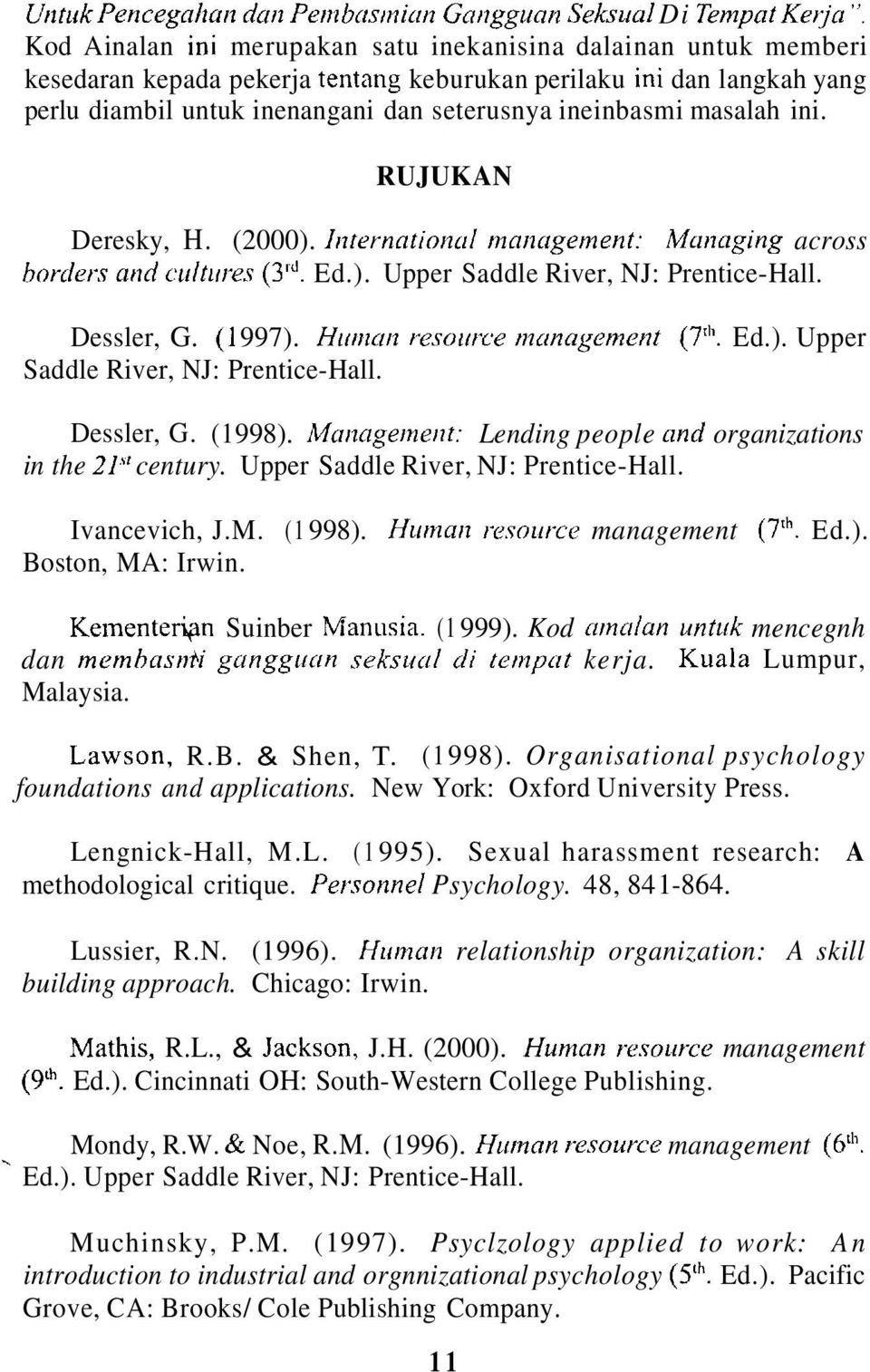 masalah ini. RUJUKAN Deresky, H. (2000). Internatioiicil ninntigement: Managing across borders and cultrires (3. Ed.). Upper Saddle River, NJ: Prentice-Hall. Dessler, G. (1 997).