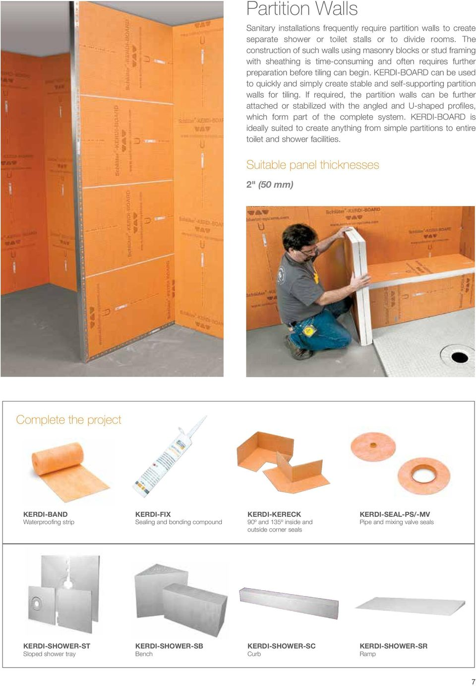 KERDI-BOARD can be used to quickly and simply create stable and self-supporting partition walls for tiling.
