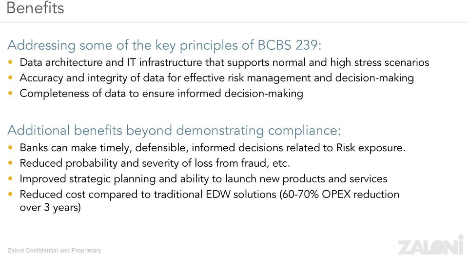 demonstrating compliance: Banks can make timely, defensible, informed decisions related to Risk exposure.
