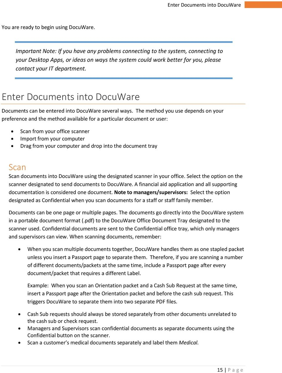 Enter Documents into DocuWare Documents can be entered into DocuWare several ways.