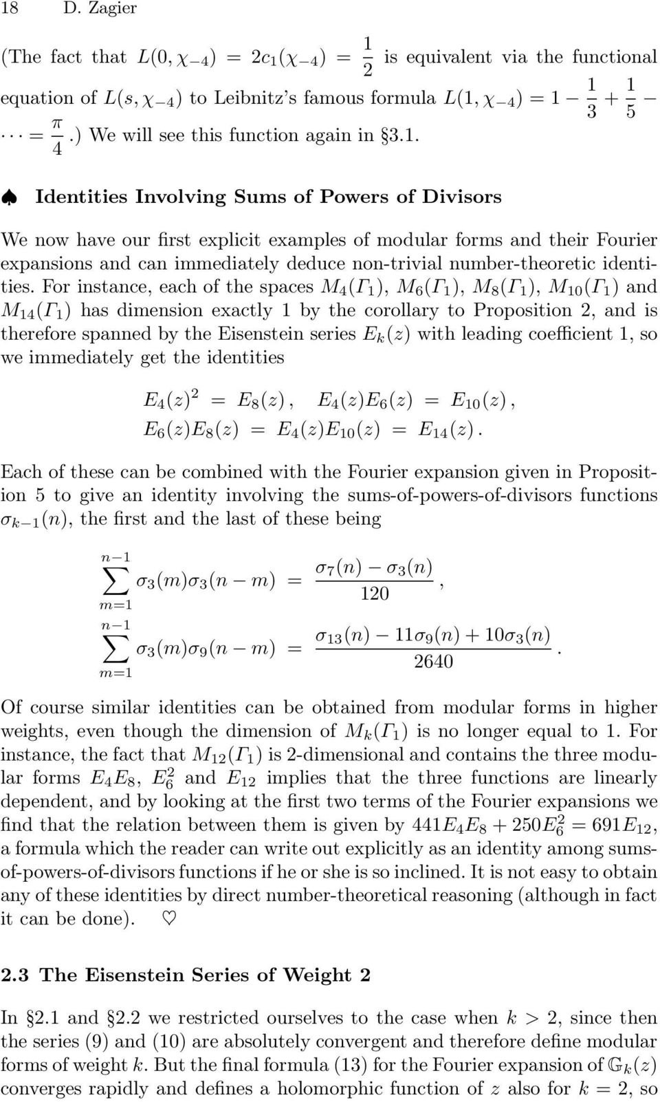 4 Identities Involving Sums of Powers of Divisors We now have our first explicit examples of modular forms and their Fourier expansions and can immediately deduce non-trivial number-theoretic