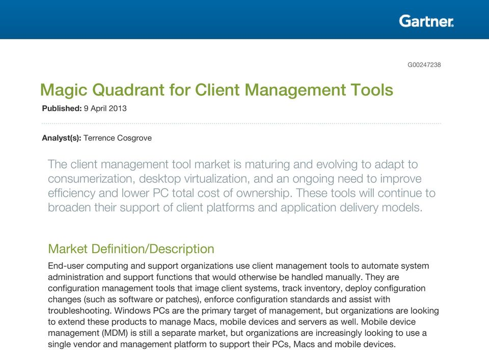 These tools will continue to broaden their support of client platforms and application delivery models.