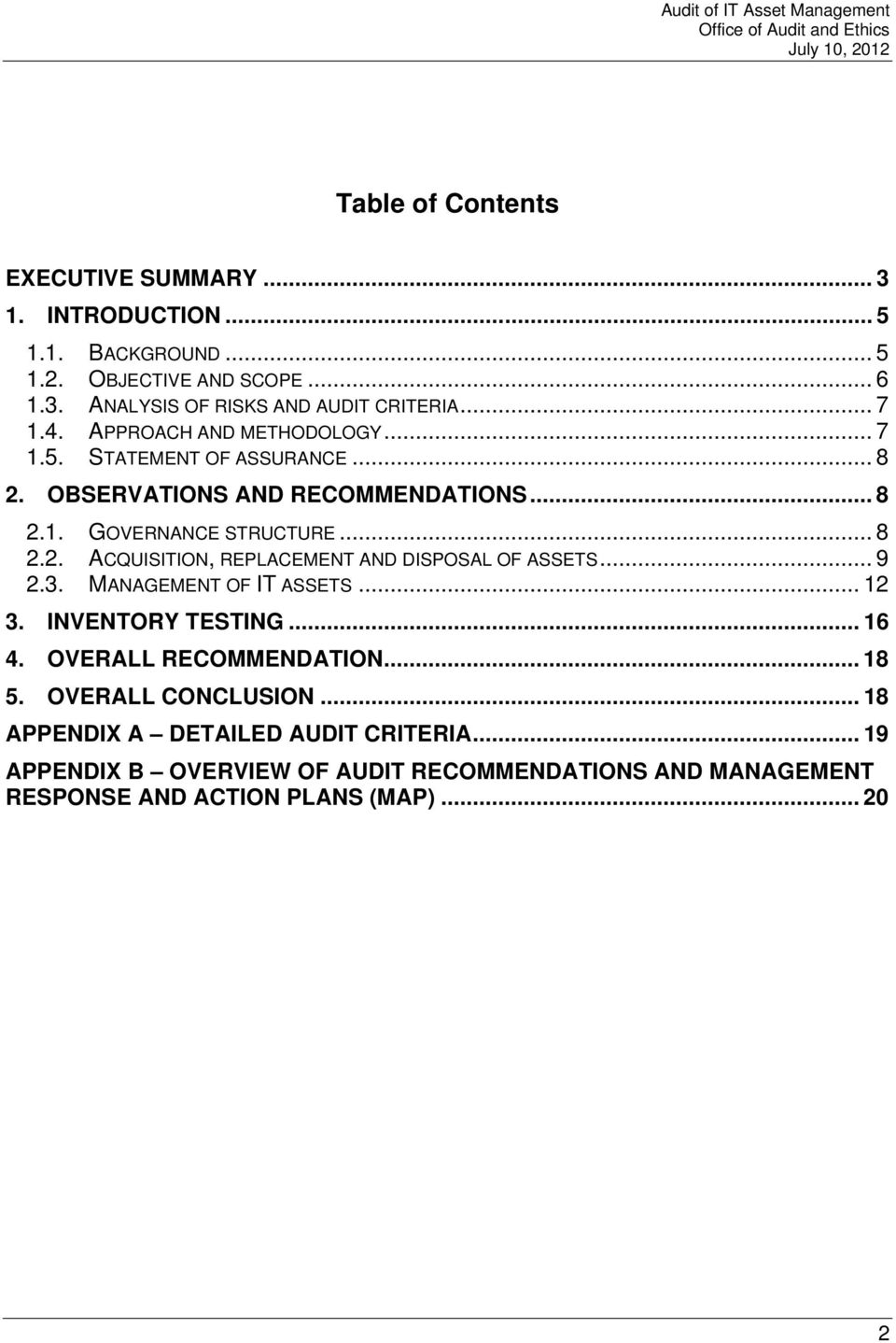 .. 9 2.3. MANAGEMENT OF IT ASSETS... 12 3. INVENTORY TESTING... 16 4. OVERALL RECOMMENDATION... 18 5. OVERALL CONCLUSION.