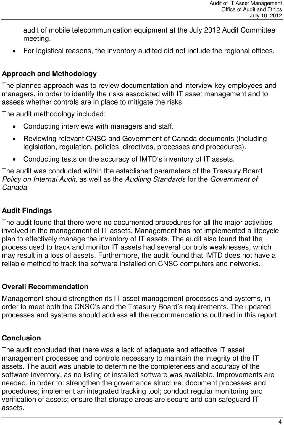 whether controls are in place to mitigate the risks. The audit methodology included: Conducting interviews with managers and staff.