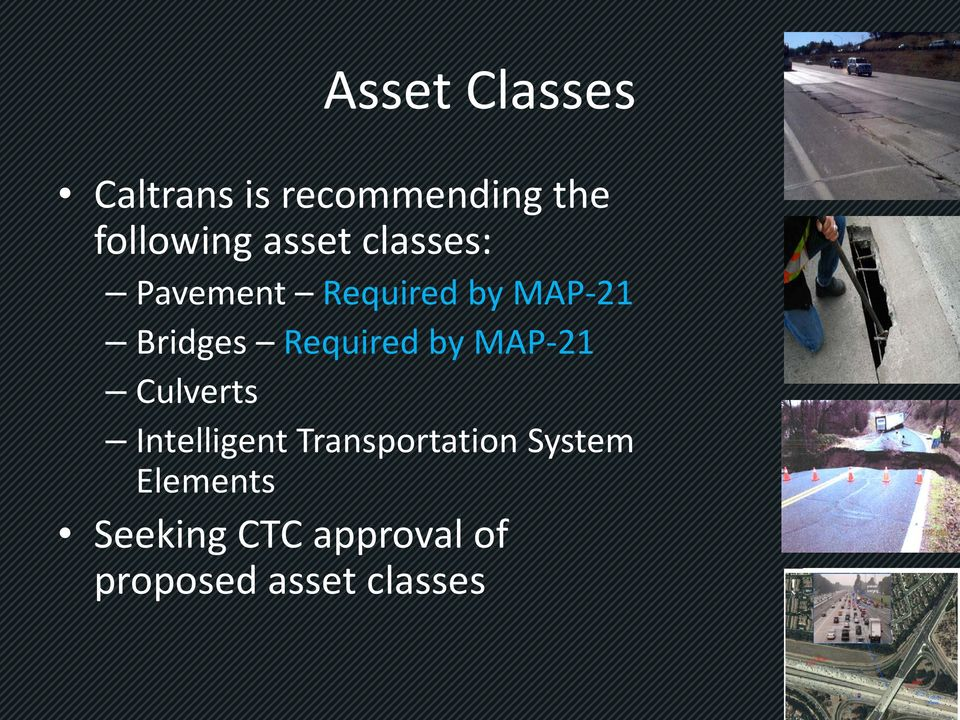 Required by MAP-21 Culverts Intelligent Transportation