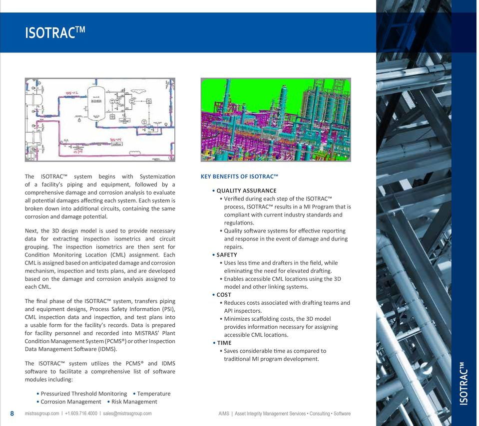 Next, the 3D design model is used to provide necessary data for extracting inspection isometrics and circuit grouping.