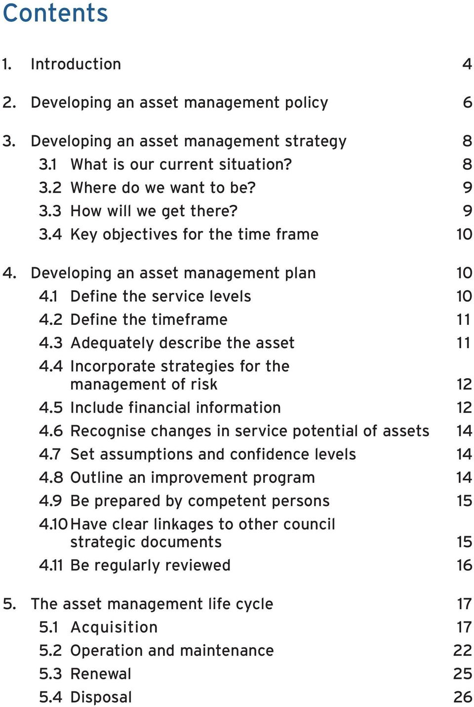 3 Adequately describe the asset 1 1 4.4 Incorporate strategies for the management of risk 12 4.5 Include financial information 12 4.6 Recognise changes in service potential of assets 14 4.