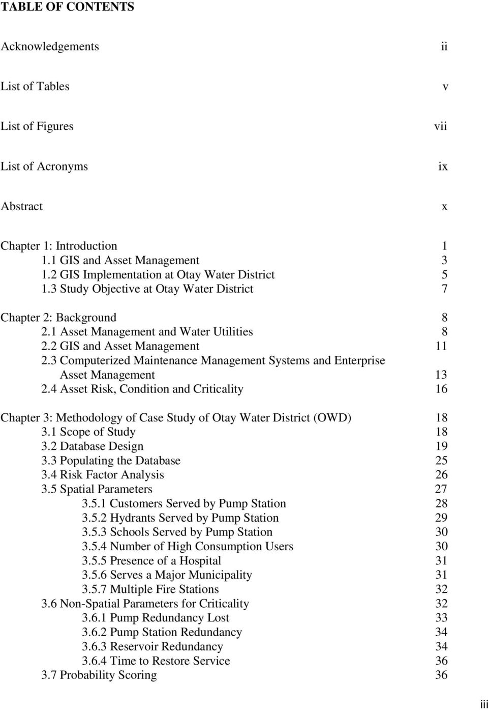 3 Computerized Maintenance Management Systems and Enterprise Asset Management 13 2.4 Asset Risk, Condition and Criticality 16 Chapter 3: Methodology of Case Study of Otay Water District (OWD) 18 3.